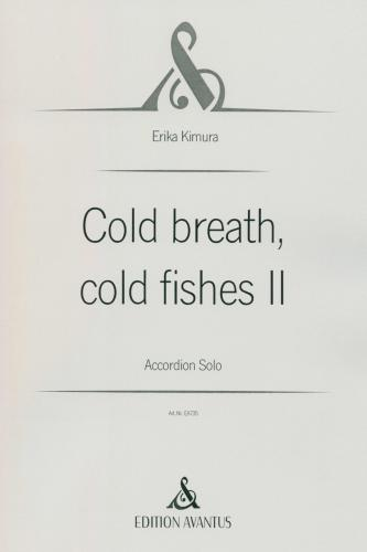Cold breath, cold fishes II